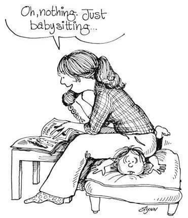 Just babysitting! - Просто сижу на ребенке ;)