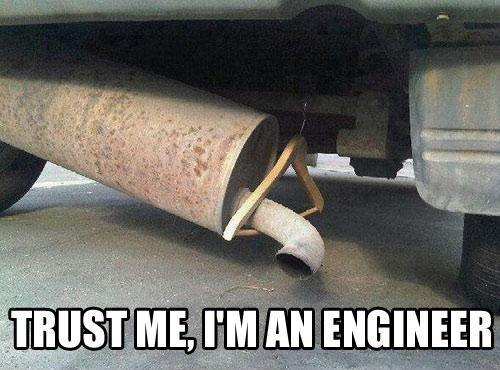 trust me I am engineer